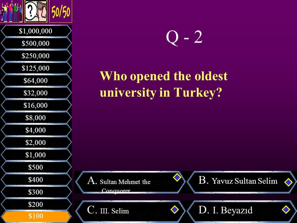 Which team first started basketball in Turkey? A. Daruşşafaka B. Besıktas C. Fenerbahce D. Galatasaray $200 $300 $400 $500 $1,000 $2,000 $4,000 $8,000