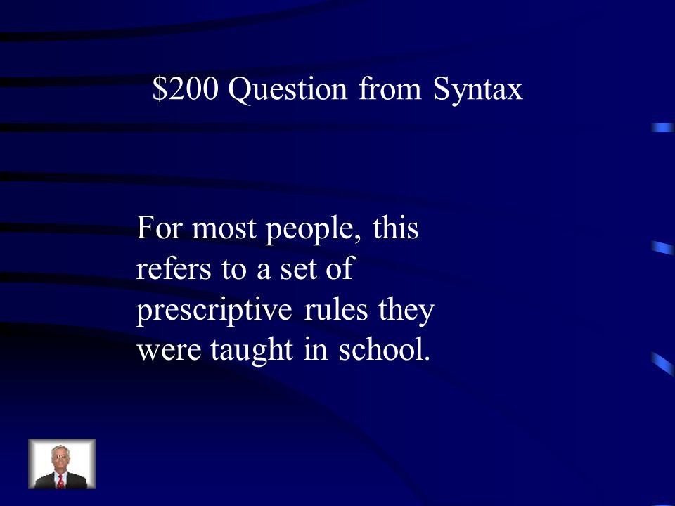$100 Answer from Syntax What is syntax?