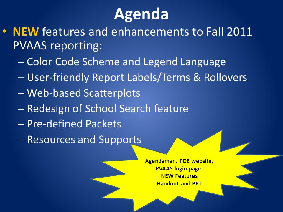 Agenda NEW features and enhancements to Fall 2011 PVAAS reporting: – Color Code Scheme and Legend Language – User-friendly Report Labels/Terms & Rollo