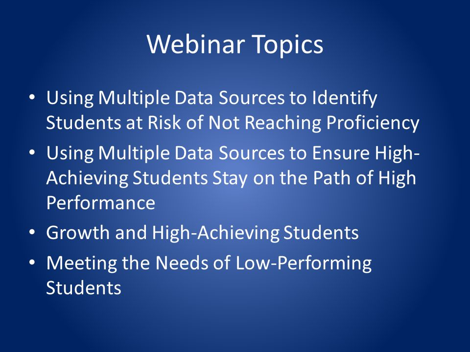 Using Multiple Data Sources to Identify Students at Risk of Not Reaching Proficiency Using Multiple Data Sources to Ensure High- Achieving Students St