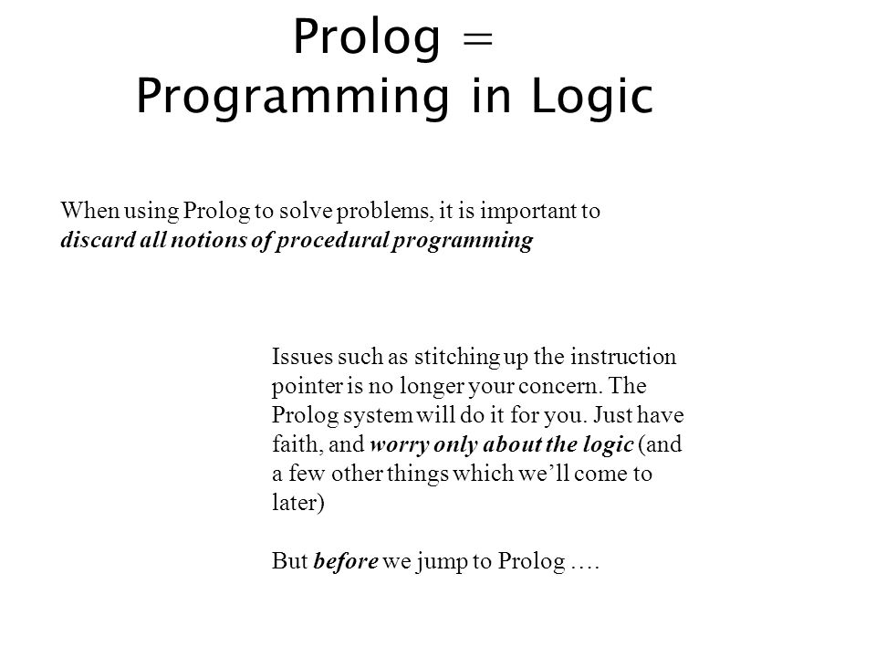 A pause … Our first Prolog program is ready.