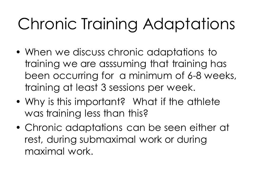 Chronic adaptations to Aerobic training CARDIOVASCULAR ADAPTATIONS