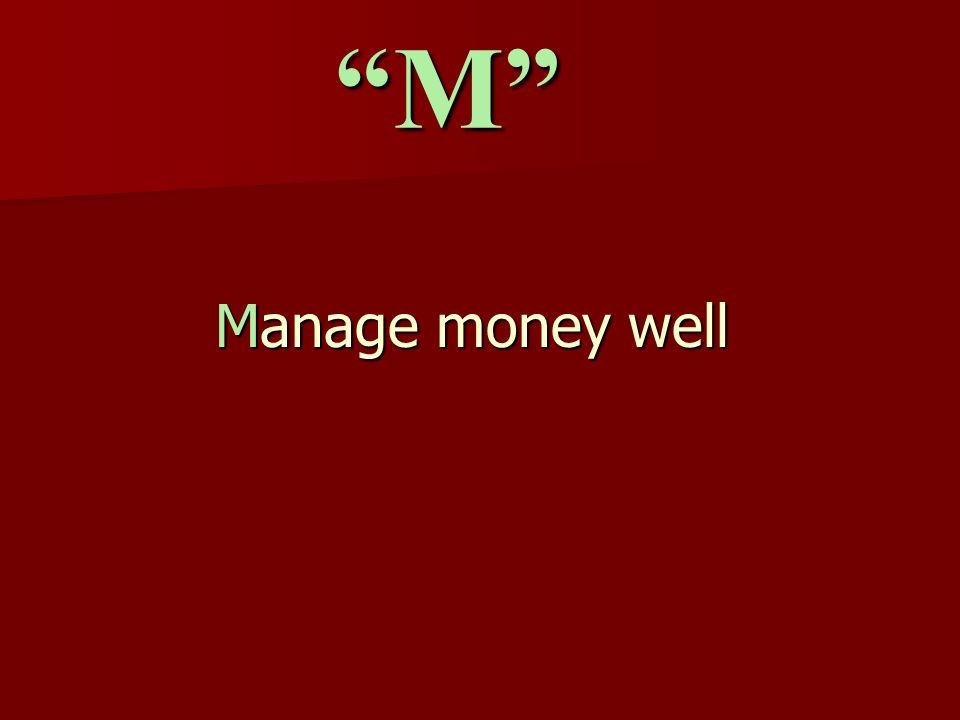 Manage money well M