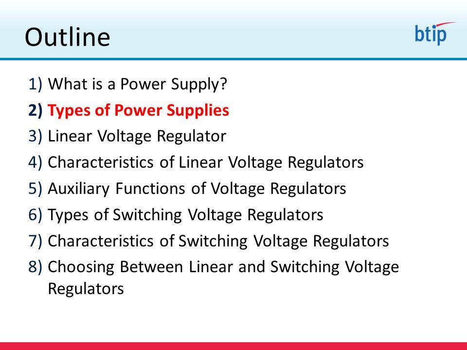 Characteristics of Linear Voltage Regulators 1.Output Voltage Accuracy 2.Output Current 3.Dropout Voltage 4.Quiescent Current 5.Thermal Resistance
