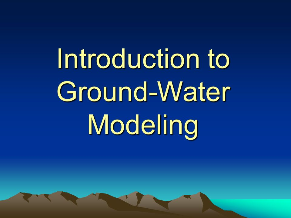 Introduction to Ground-Water Modeling