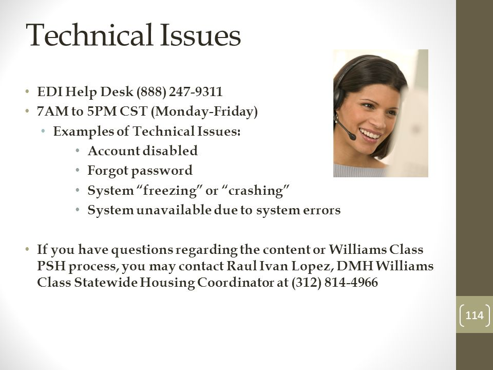 Technical Issues EDI Help Desk (888) 247-9311 7AM to 5PM CST (Monday-Friday) Examples of Technical Issues: Account disabled Forgot password System fre