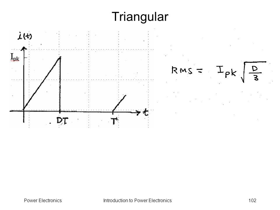 Introduction to Power ElectronicsPower Electronics102 Triangular
