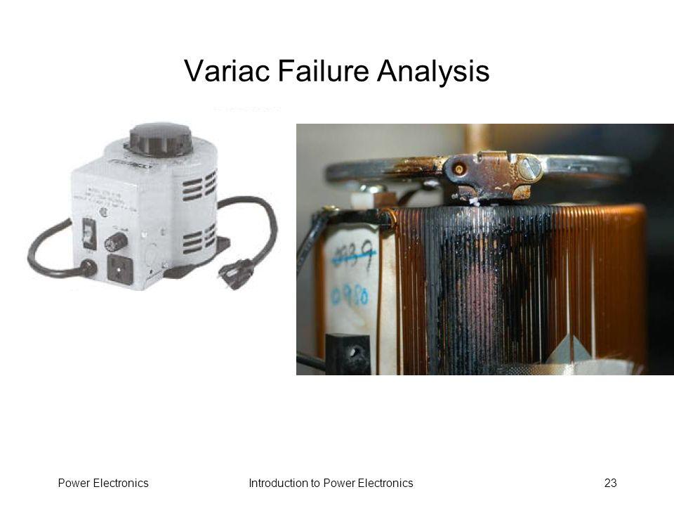 Introduction to Power ElectronicsPower Electronics23 Variac Failure Analysis