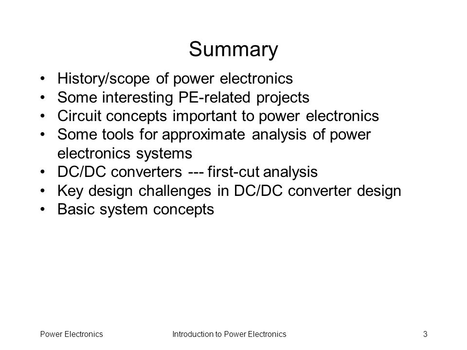Introduction to Power ElectronicsPower Electronics44 Laplace Notation Basic idea: Laplace transform converts differential equation to algebraic equation Generally, method is used in sinusoidal steady state after all startup transients have died out
