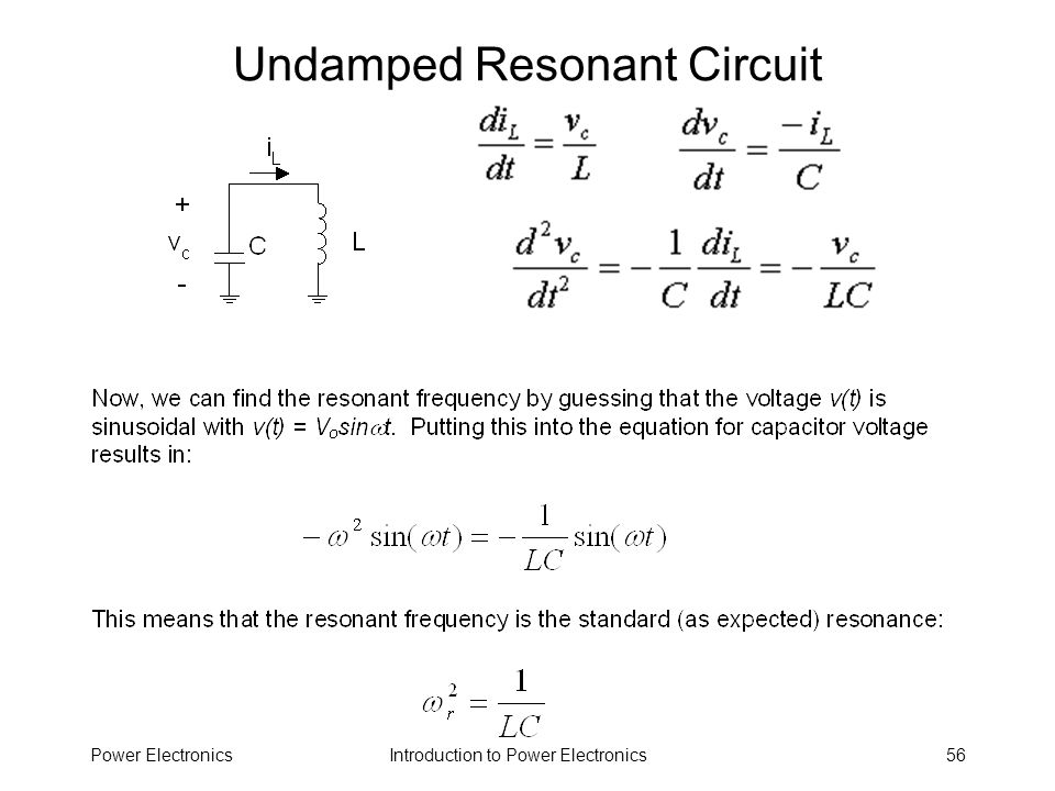 Introduction to Power ElectronicsPower Electronics56 Undamped Resonant Circuit