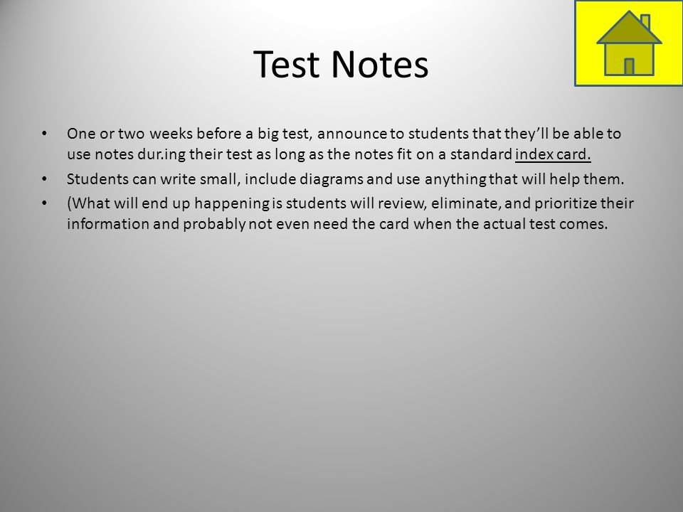 Test Notes One or two weeks before a big test, announce to students that theyll be able to use notes dur.ing their test as long as the notes fit on a