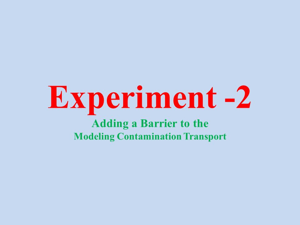 Experiment -2 Adding a Barrier to the Modeling Contamination Transport