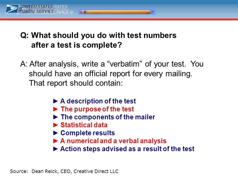 12 Q: What should you do with test numbers after a test is complete? A: After analysis, write a verbatim of your test. You should have an official rep