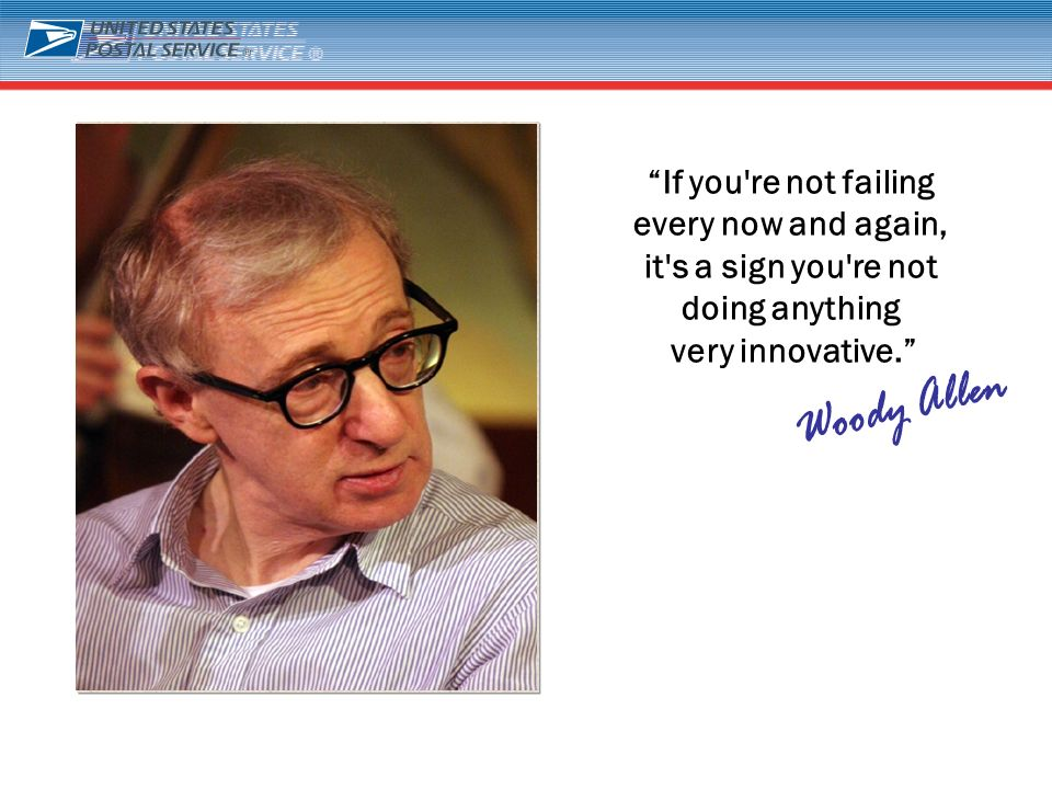 3 If you're not failing every now and again, it's a sign you're not doing anything very innovative.
