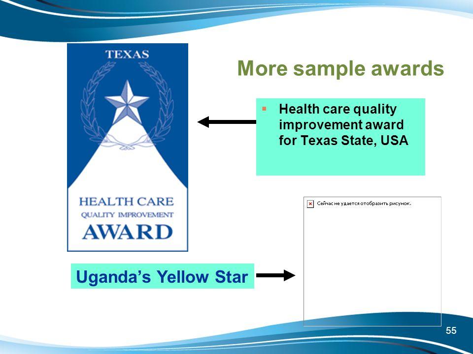 55 More sample awards Health care quality improvement award for Texas State, USA Ugandas Yellow Star