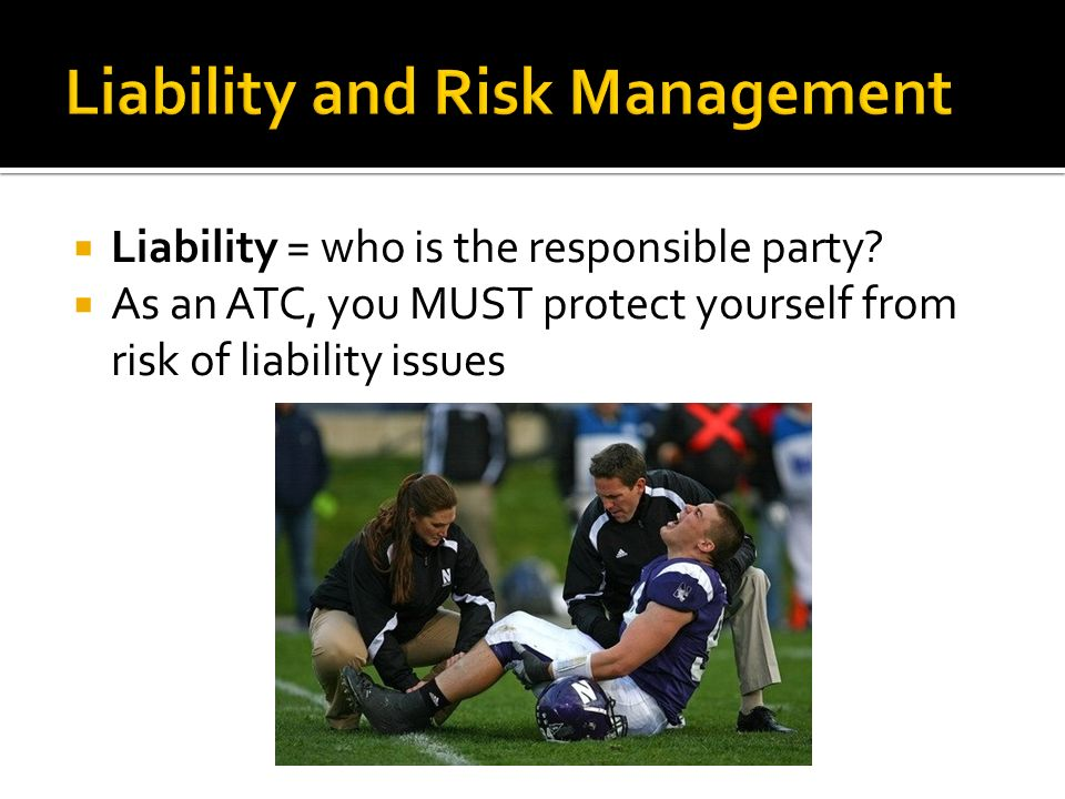 Liability = who is the responsible party.