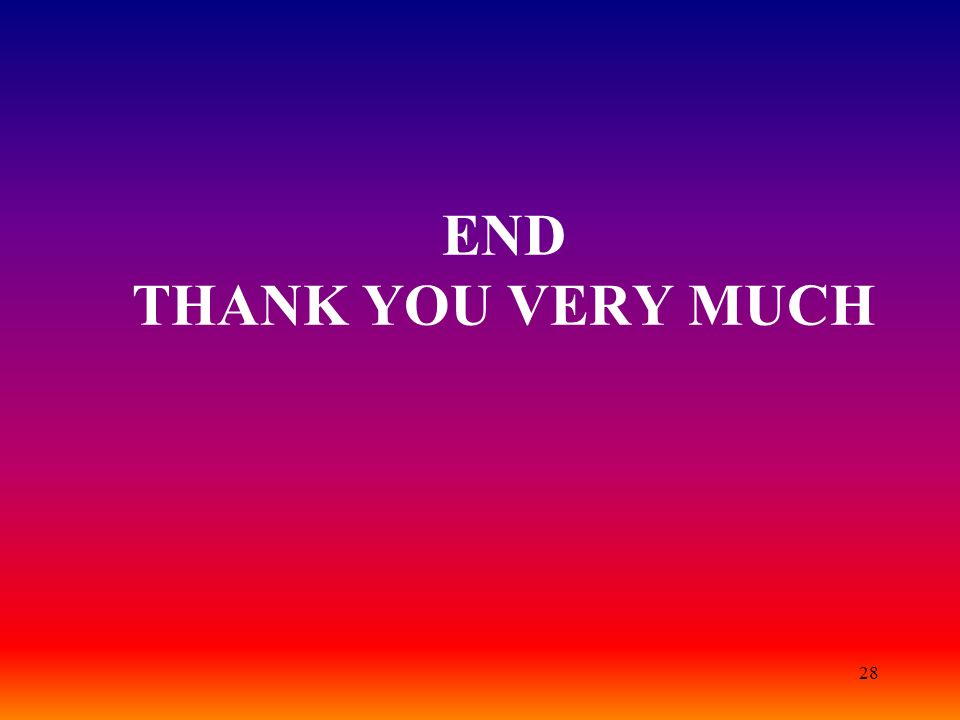 28 END THANK YOU VERY MUCH