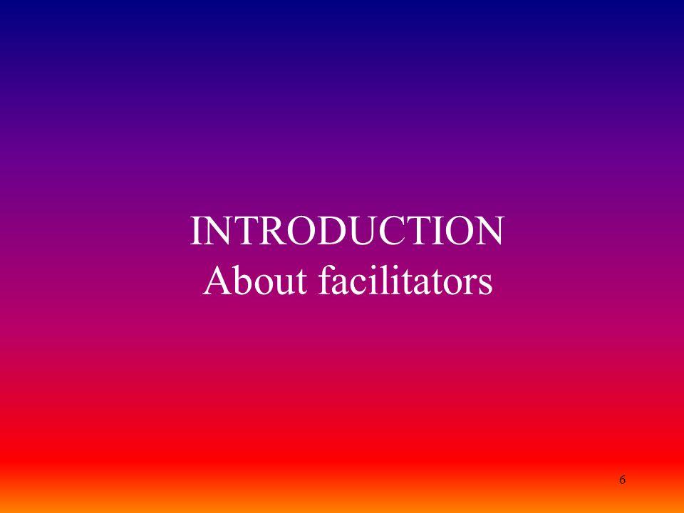 6 INTRODUCTION About facilitators