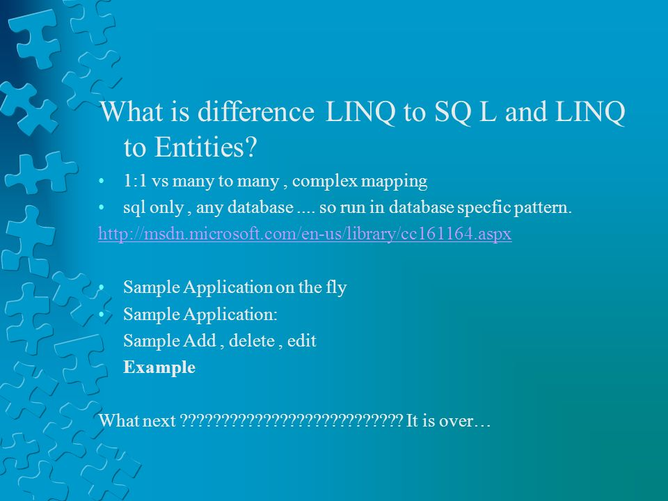 What is difference LINQ to SQ L and LINQ to Entities? 1:1 vs many to many, complex mapping sql only, any database.... so run in database specfic patte