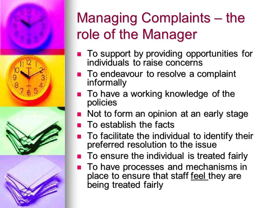 Managing Complaints – the role of the Manager To support by providing opportunities for individuals to raise concerns To support by providing opportun