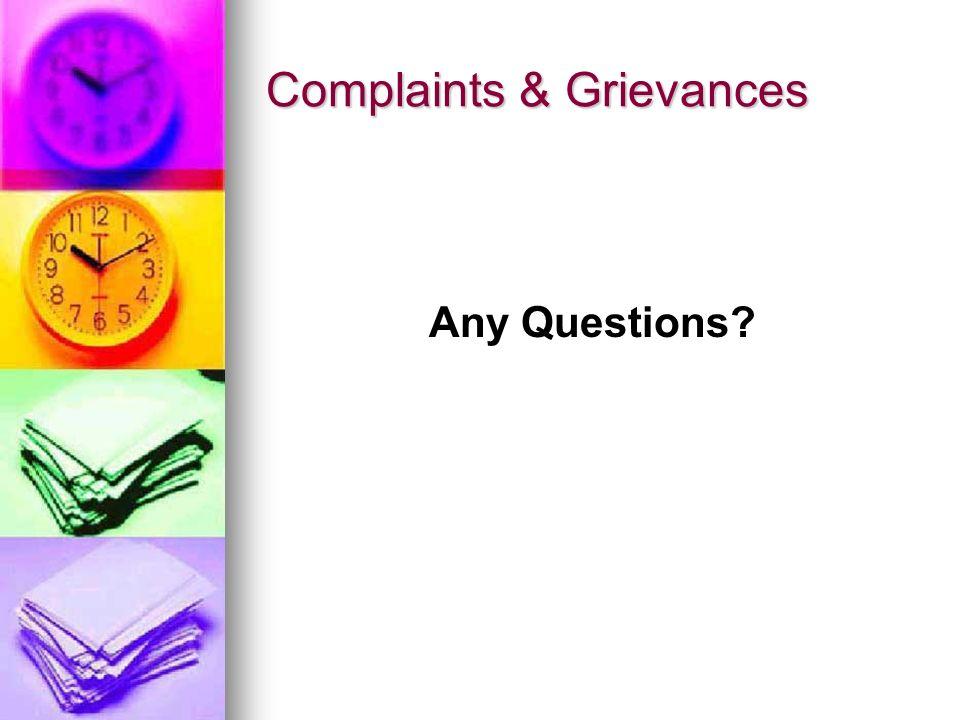 Complaints & Grievances Any Questions?