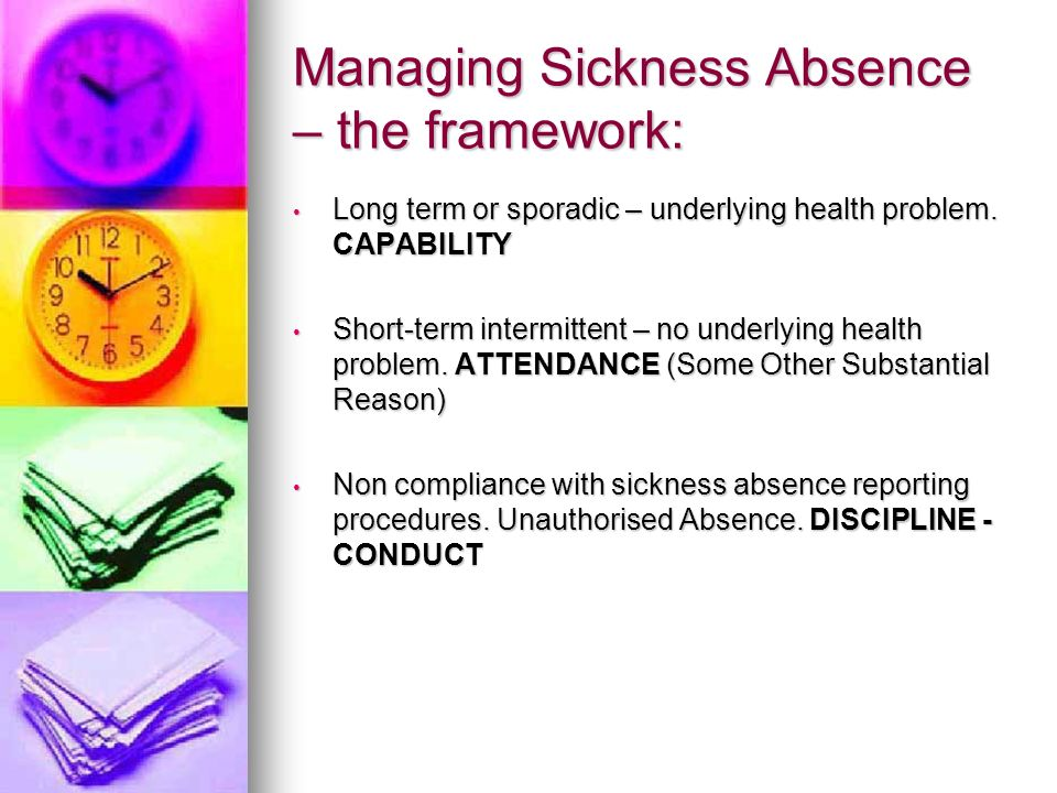 Managing Sickness Absence – the framework: Long term or sporadic – underlying health problem. CAPABILITY Long term or sporadic – underlying health pro