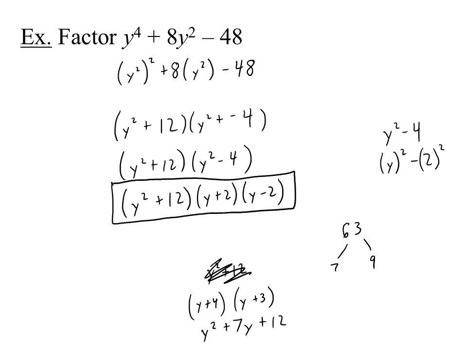 Ex. Factor y 4 + 8y 2 – 48