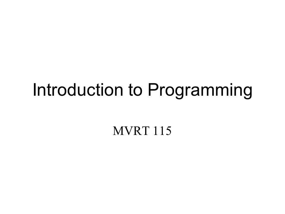 Introduction to Programming MVRT 115