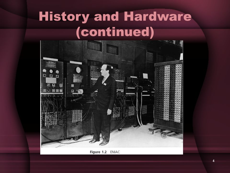 4 History and Hardware (continued)