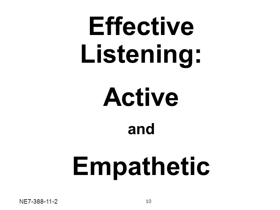 Effective Listening: Active and Empathetic 10 NE7-388-11-2