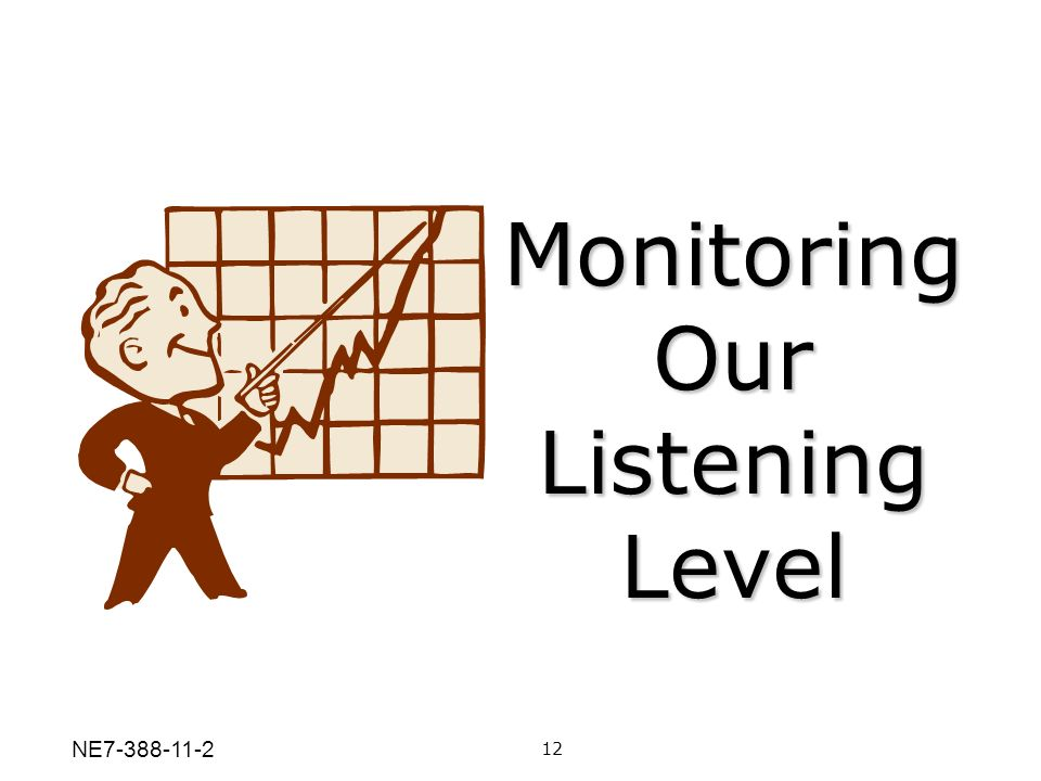 Monitoring Our Listening Level 12 NE7-388-11-2