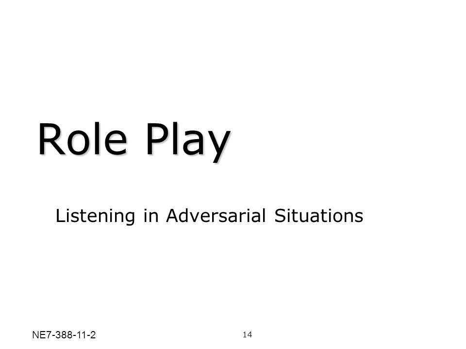 Role Play 14 Listening in Adversarial Situations NE7-388-11-2