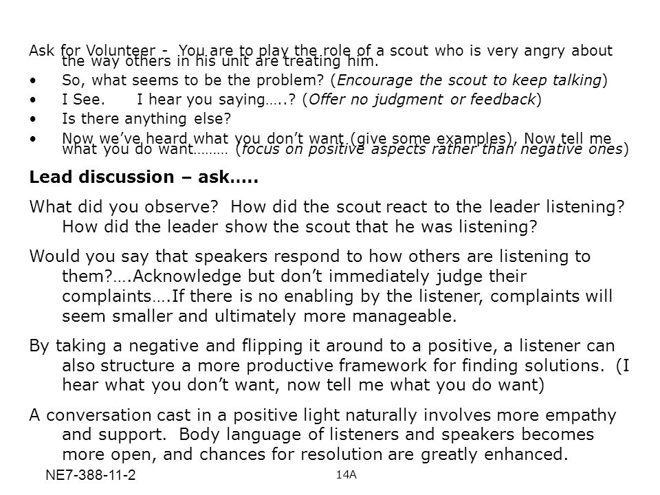 Ask for Volunteer - You are to play the role of a scout who is very angry about the way others in his unit are treating him. So, what seems to be the