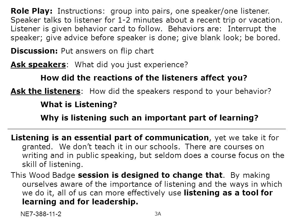 Role Play: Instructions: group into pairs, one speaker/one listener. Speaker talks to listener for 1-2 minutes about a recent trip or vacation. Listen