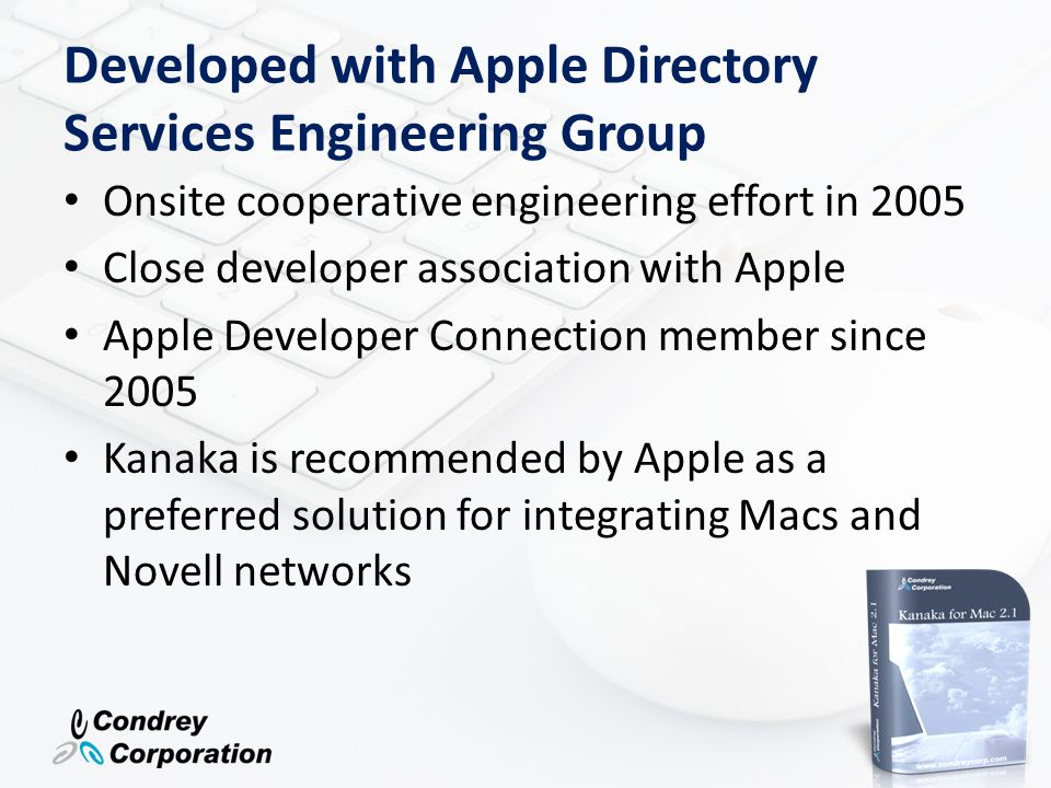 Developed with Apple Directory Services Engineering Group Onsite cooperative engineering effort in 2005 Close developer association with Apple Apple D