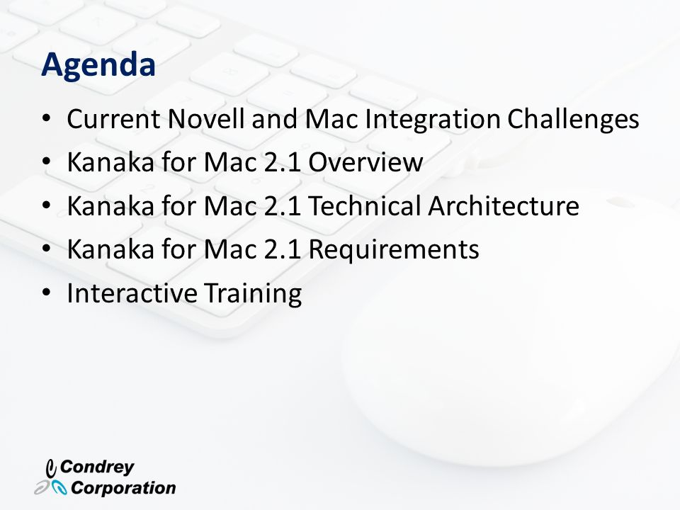 Integration Challenges Between Apple and Novell Developing software for Mac environments has not been a priority with Novell Client software is either nonexistent or out of date.