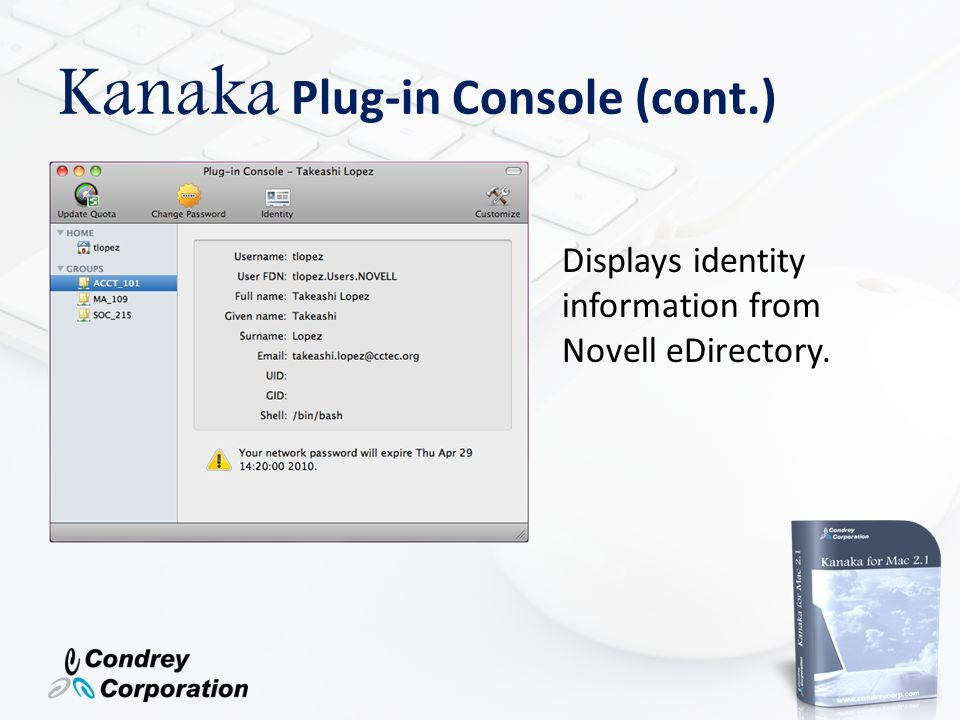 Kanaka Plug-in Console (cont.) Displays identity information from Novell eDirectory.