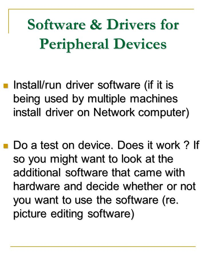 Software & Drivers for Peripheral Devices Install/run driver software (if it is being used by multiple machines install driver on Network computer) In