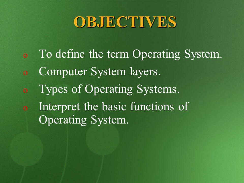 FUNCTIONS OF OPERATING SYSTEM o Memory management o Process management o Device management o Information management o Protection o Error Handling An o/s is to protect the user from unauthorized access of his files or data.