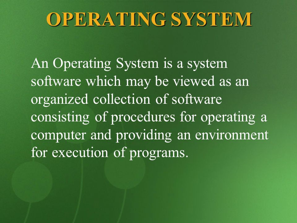 COMPUTER SYSTEM Physical Devices Microprogramming Machine Language Operating System Compliers Banking System Airline System Editors Command Interpreter A Computer system consists of Hardware, System Programs and Application Programs Major function is to hide all h/w complexity and give the programmer a more convenient set of instructions to work with.