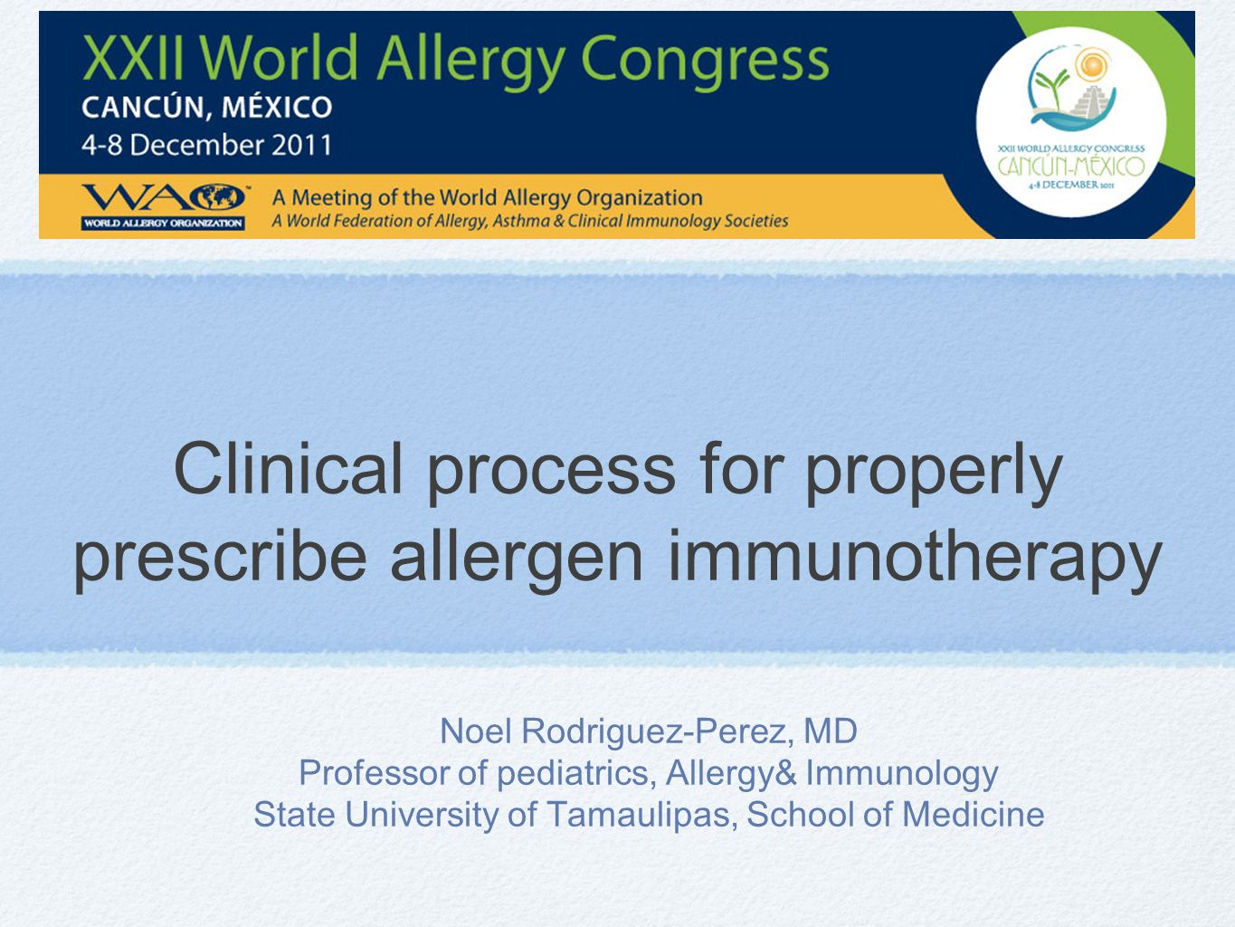 Clinical process for properly prescribe allergen immunotherapy Noel Rodriguez-Perez, MD Professor of pediatrics, Allergy& Immunology State University