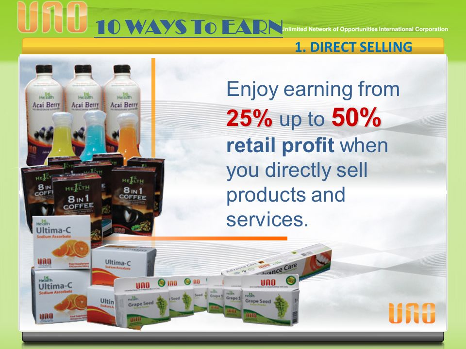 1. DIRECT SELLING 25% 50% Enjoy earning from 25% up to 50% retail profit when you directly sell products and services. 10 WAYS To EARN