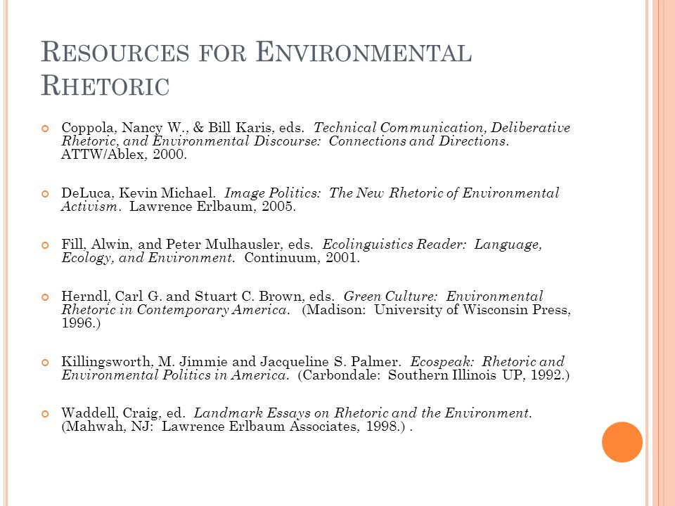 R ESOURCES FOR E NVIRONMENTAL R HETORIC Coppola, Nancy W., & Bill Karis, eds.