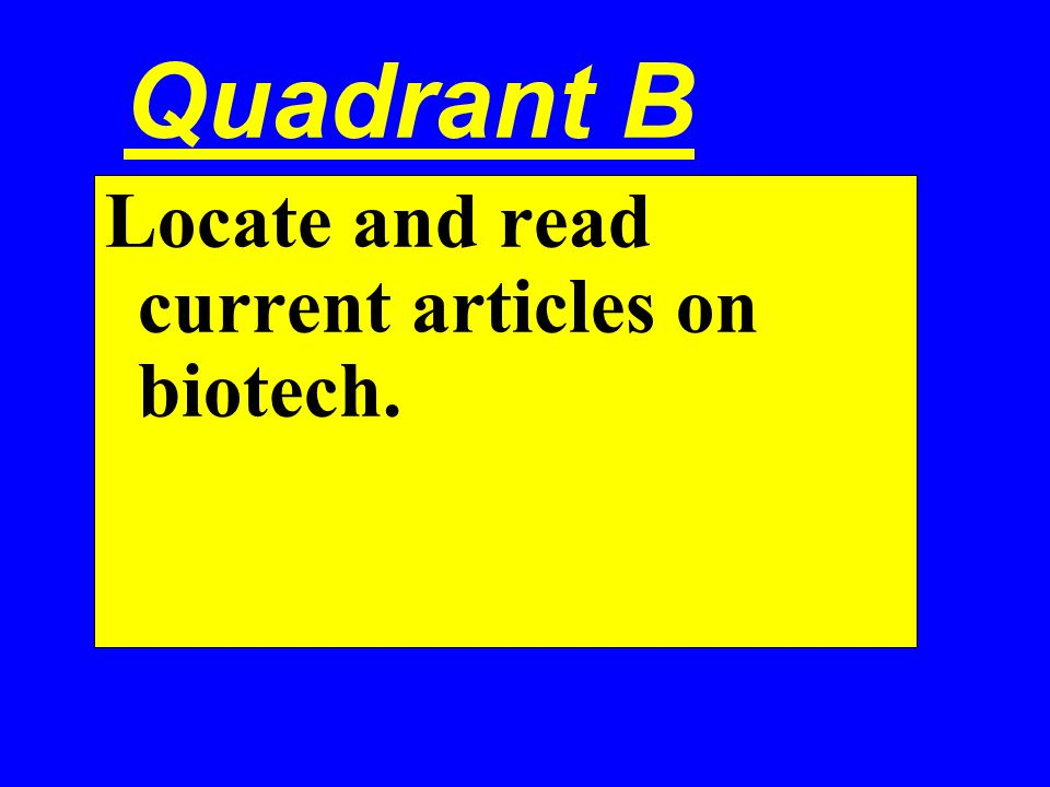 Quadrant B Locate and read current articles on biotech.