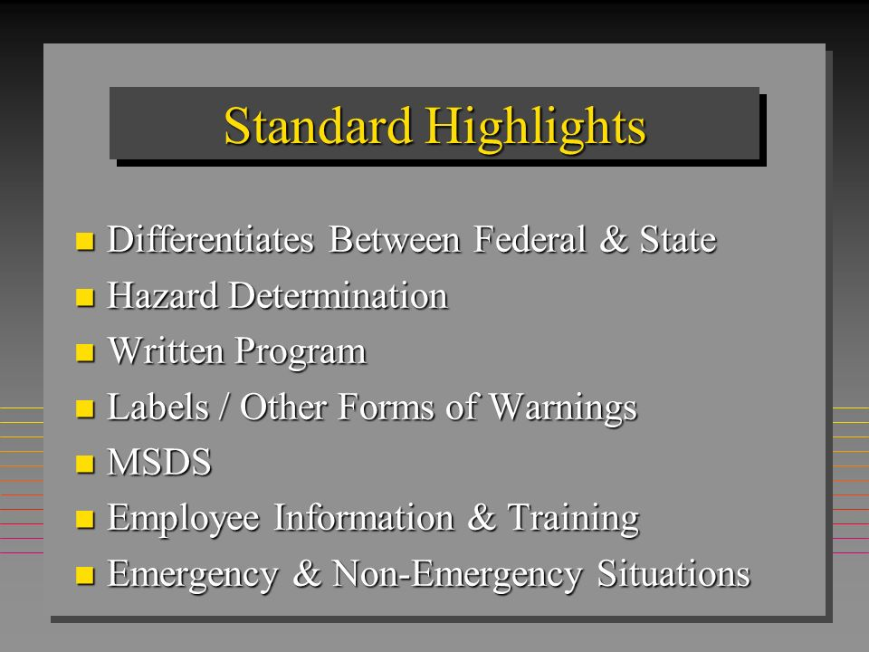 Emergency / Non-Emergency Situations n Disclosure of chemical identity only in emergency situations (i.e.