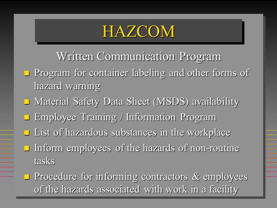 Haz-Com Standard n Information / Training: 1.Establishes written program 2.