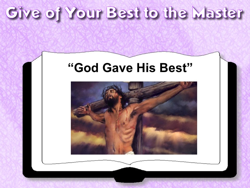 God Gave His Best