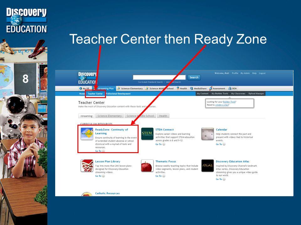 Teacher Center then Ready Zone 8