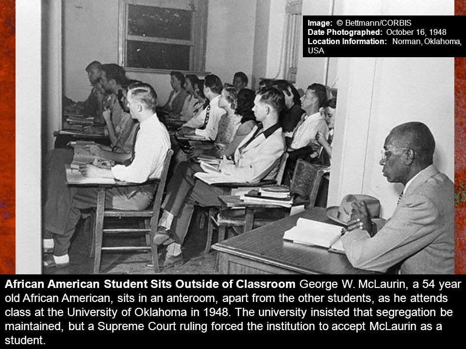 African American Student Sits Outside of Classroom George W. McLaurin, a 54 year old African American, sits in an anteroom, apart from the other stude