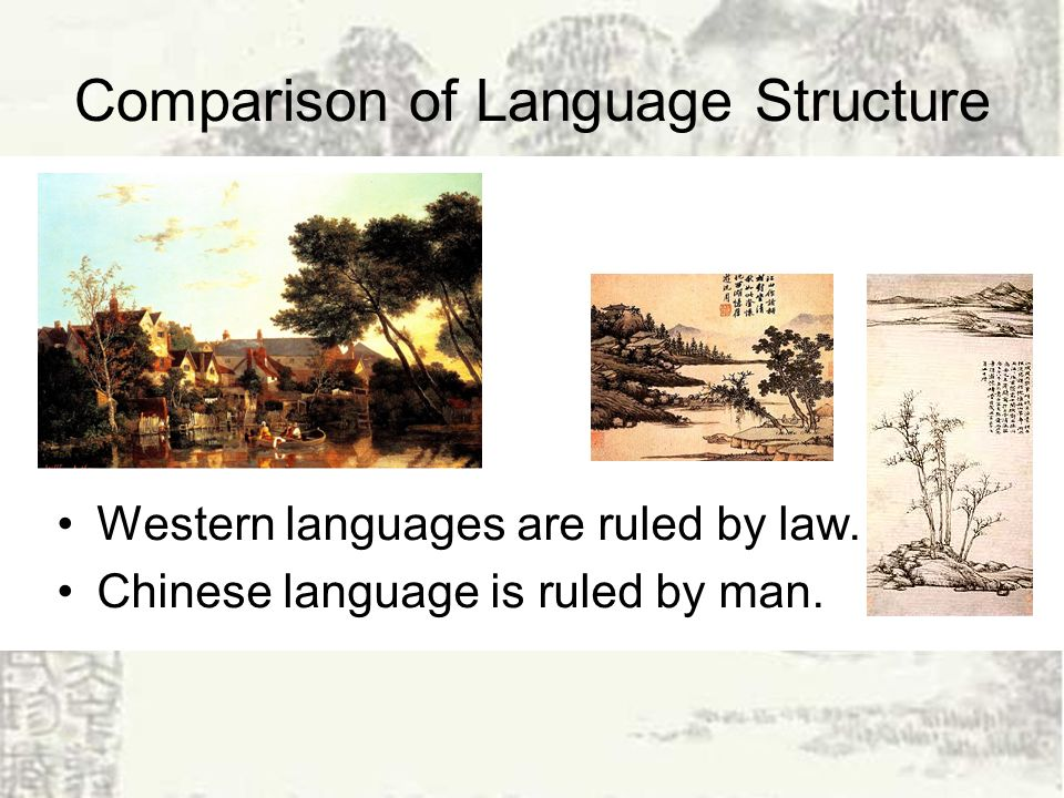 Comparison of Language Structure Western languages are ruled by law.